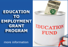 Education-to-Employment Grant Program - Download the 2014 Education-to-Employment Grant Application